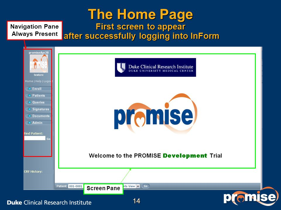 The Home Page First screen to appear after successfully logging into InForm