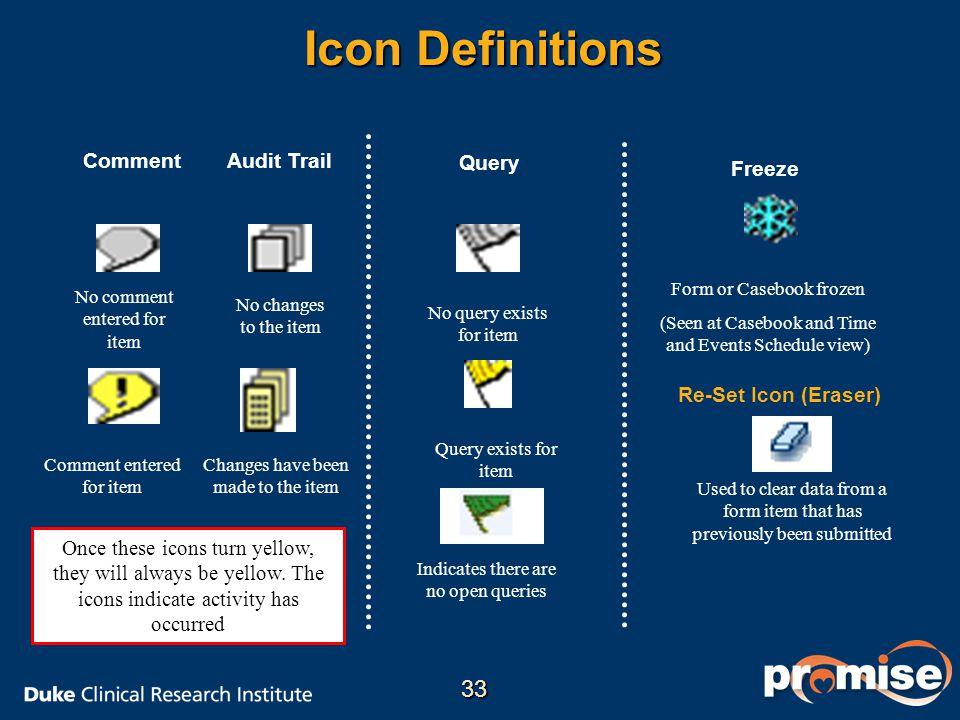 Icon Definitions 33 Comment Audit Trail Query Freeze