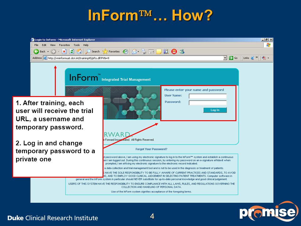 InForm… How 1. After training, each user will receive the trial URL, a username and temporary password.
