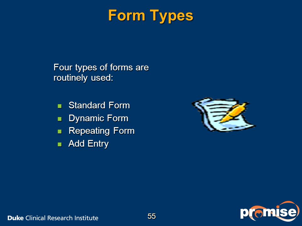 Form Types Four types of forms are routinely used: Standard Form