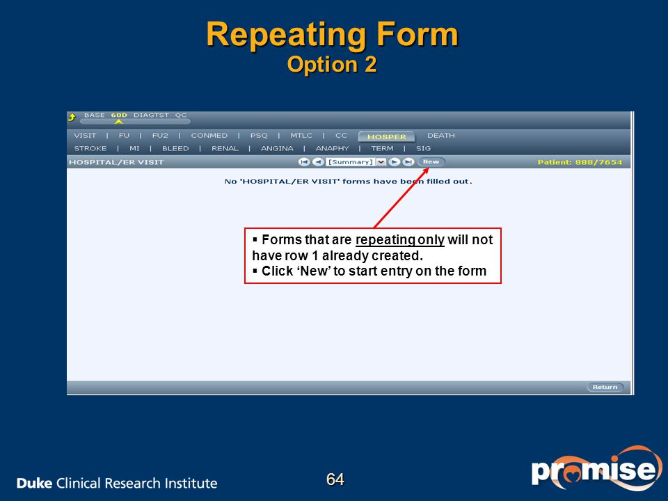 Repeating Form Option 2 Forms that are repeating only will not have row 1 already created. Click 'New' to start entry on the form.