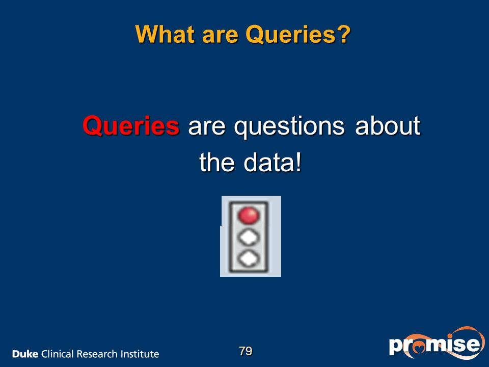 Queries are questions about