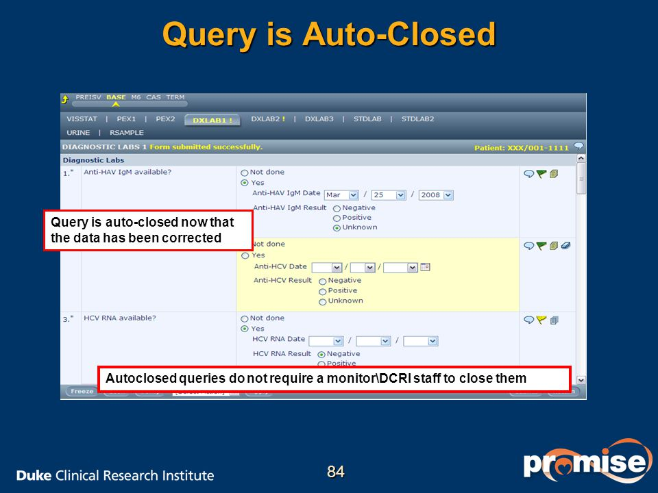 Query is Auto-Closed Query is auto-closed now that the data has been corrected. Autoclosed queries do not require a monitor\DCRI staff to close them.