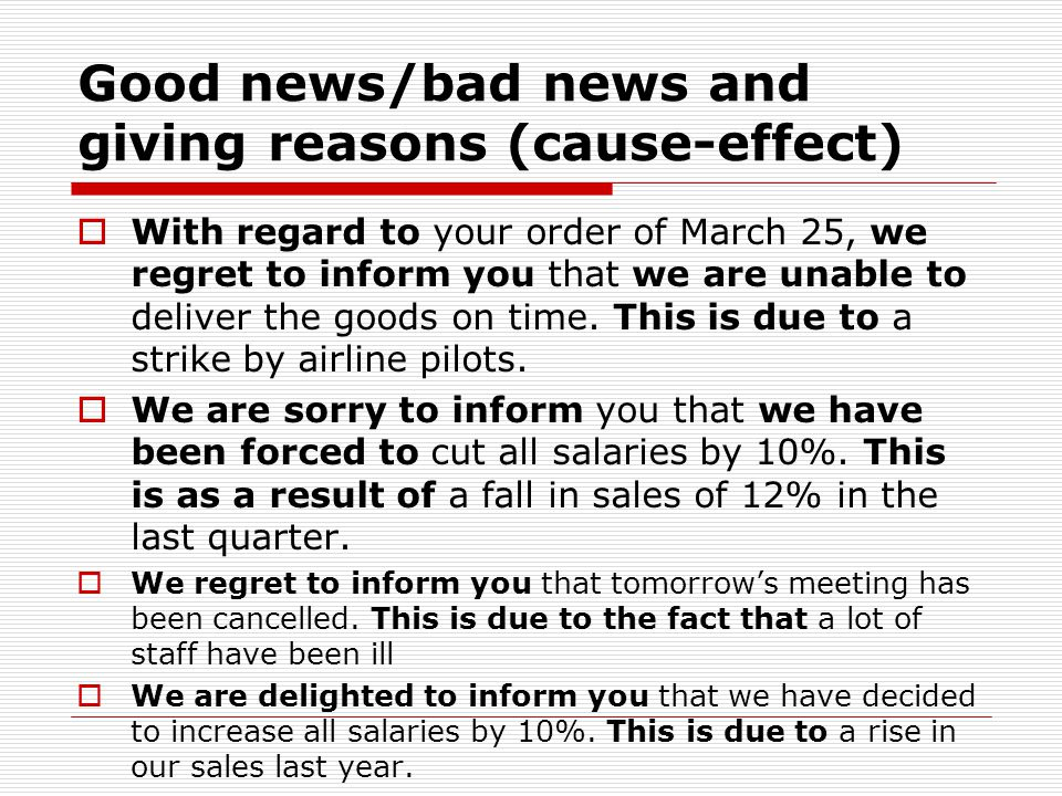Good news/bad news and giving reasons (cause-effect)