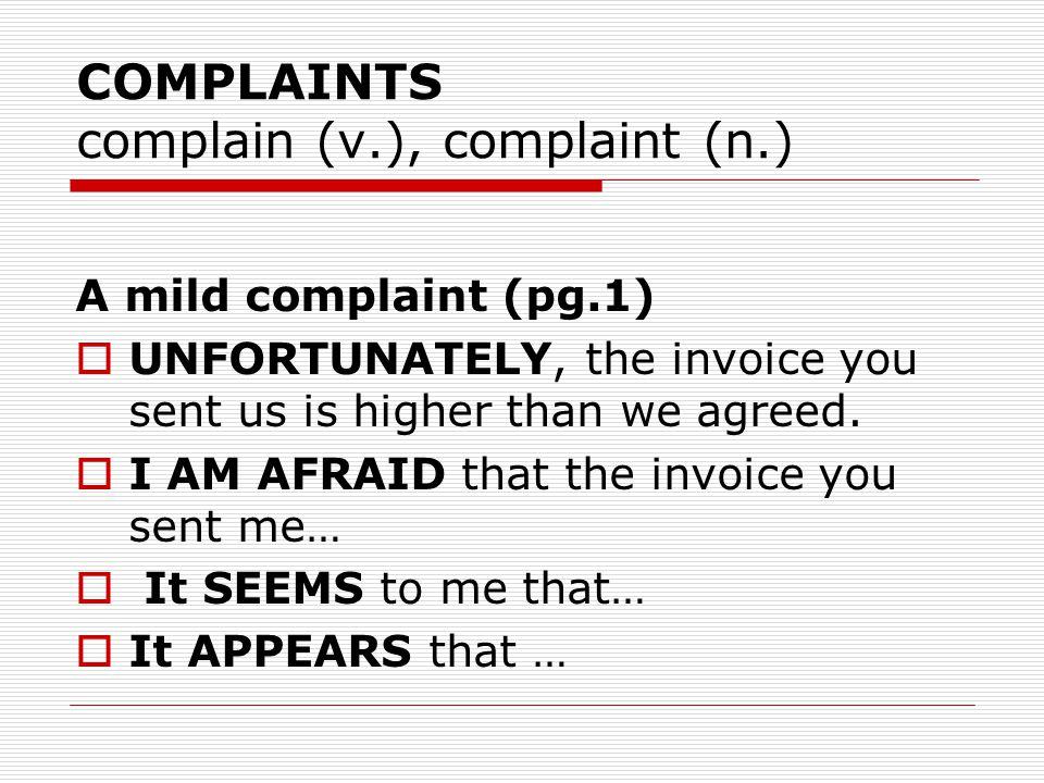 COMPLAINTS complain (v.), complaint (n.)