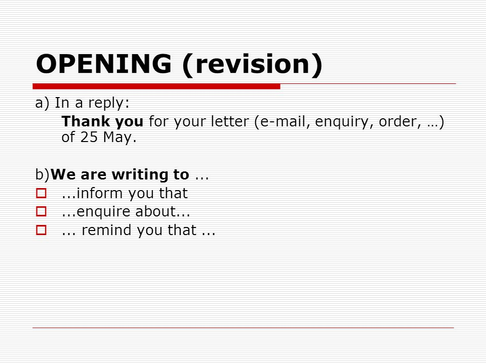 OPENING (revision) a) In a reply: