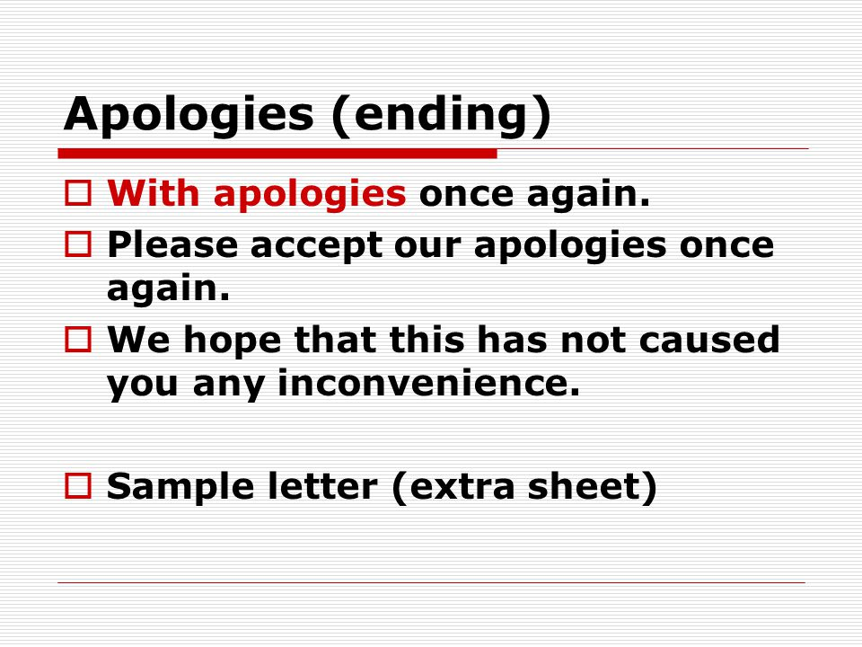 Apologies (ending) With apologies once again.