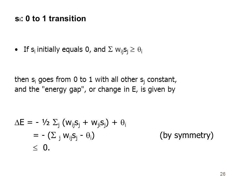 DE = - ½ j (wijsj + wjisj) + qi = - ( j wijsj - qi) (by symmetry)