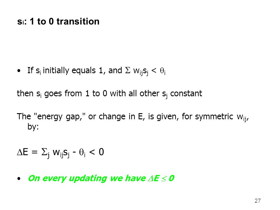 DE = j wijsj - qi < 0 si: 1 to 0 transition