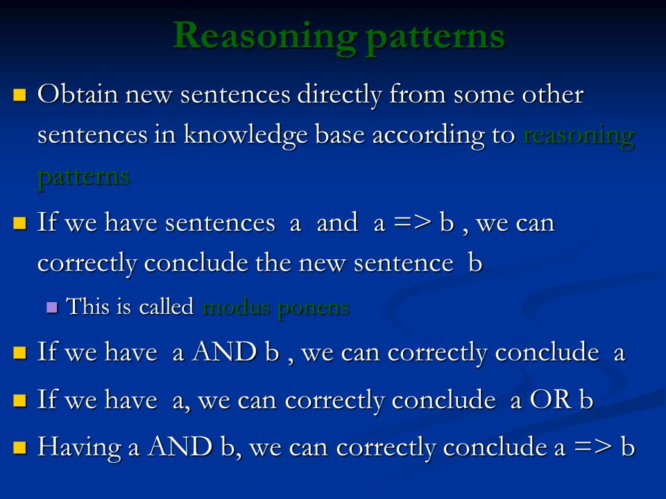 Reasoning patternsObtain new sentences directly from some other sentences in knowledge base according to reasoning patterns.
