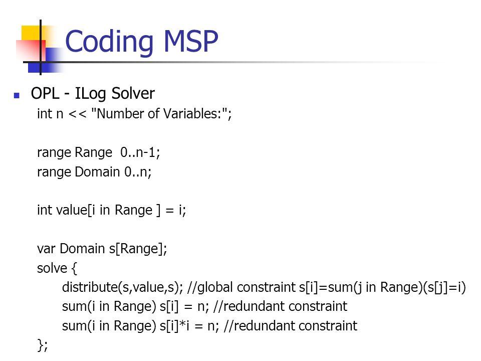 Coding MSP OPL - ILog Solver int n << Number of Variables: ;