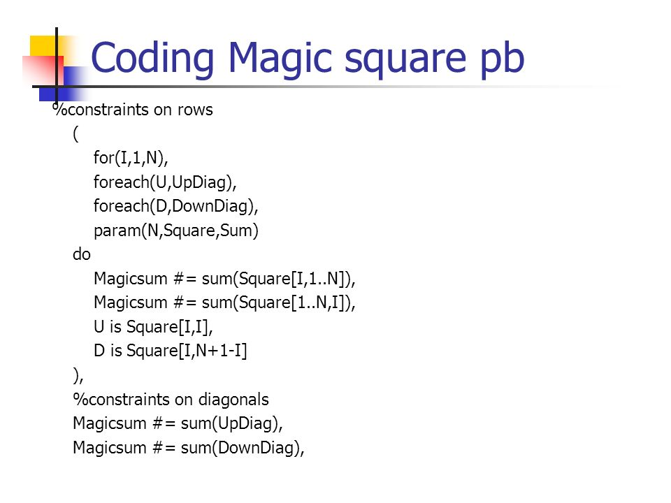 Coding Magic square pb %constraints on rows ( for(I,1,N),