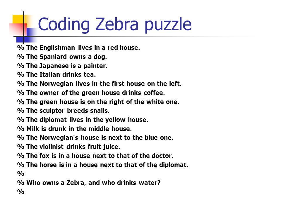 Coding Zebra puzzle % The Englishman lives in a red house.