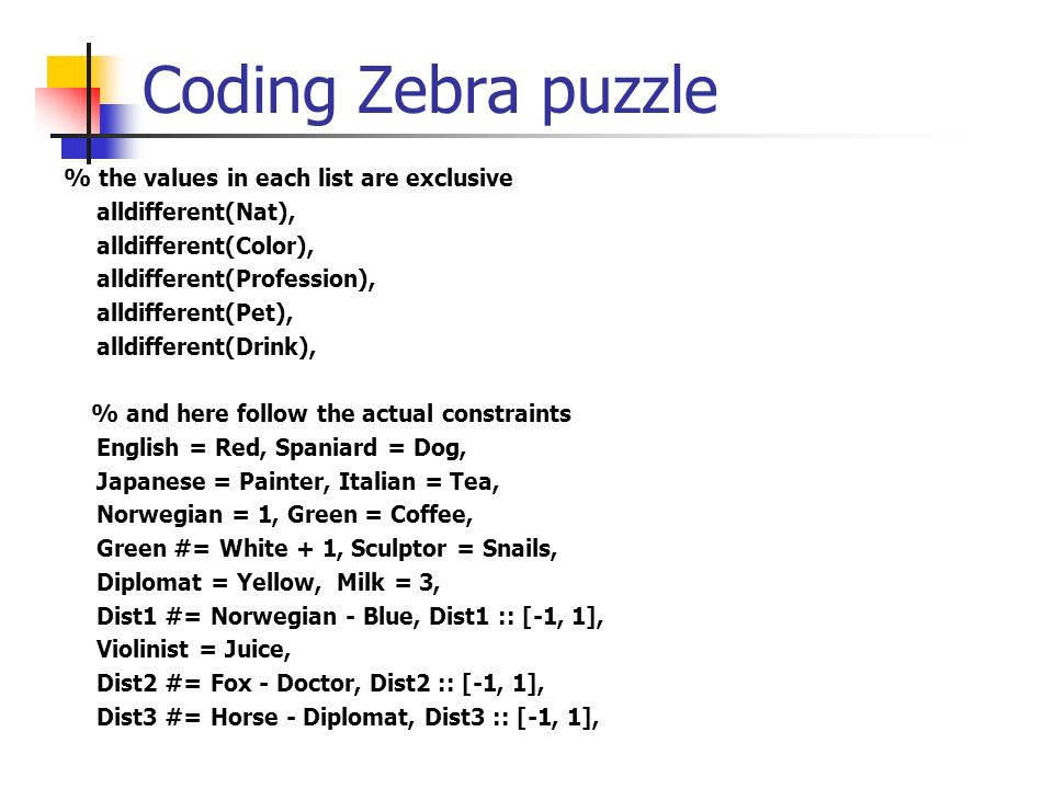 Coding Zebra puzzle % the values in each list are exclusive