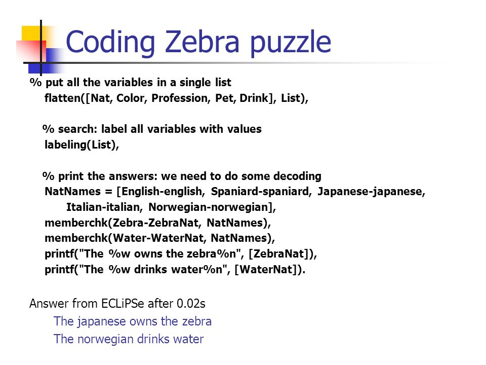 Coding Zebra puzzle Answer from ECLiPSe after 0.02s