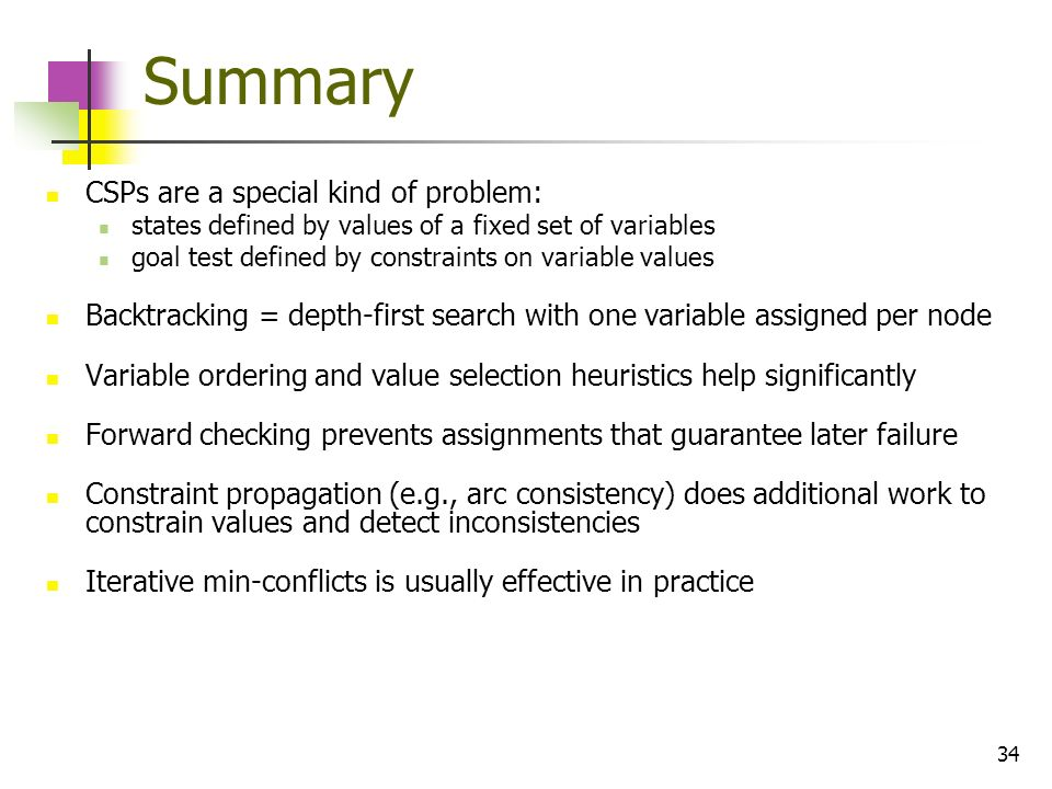 Summary CSPs are a special kind of problem: