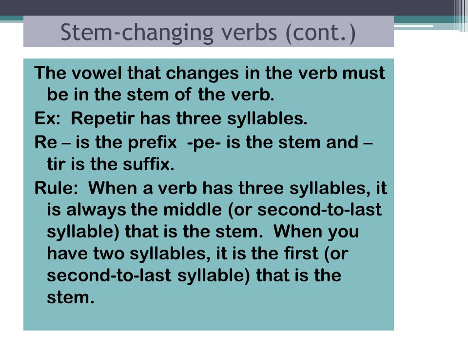 Stem-changing verbs (cont.)