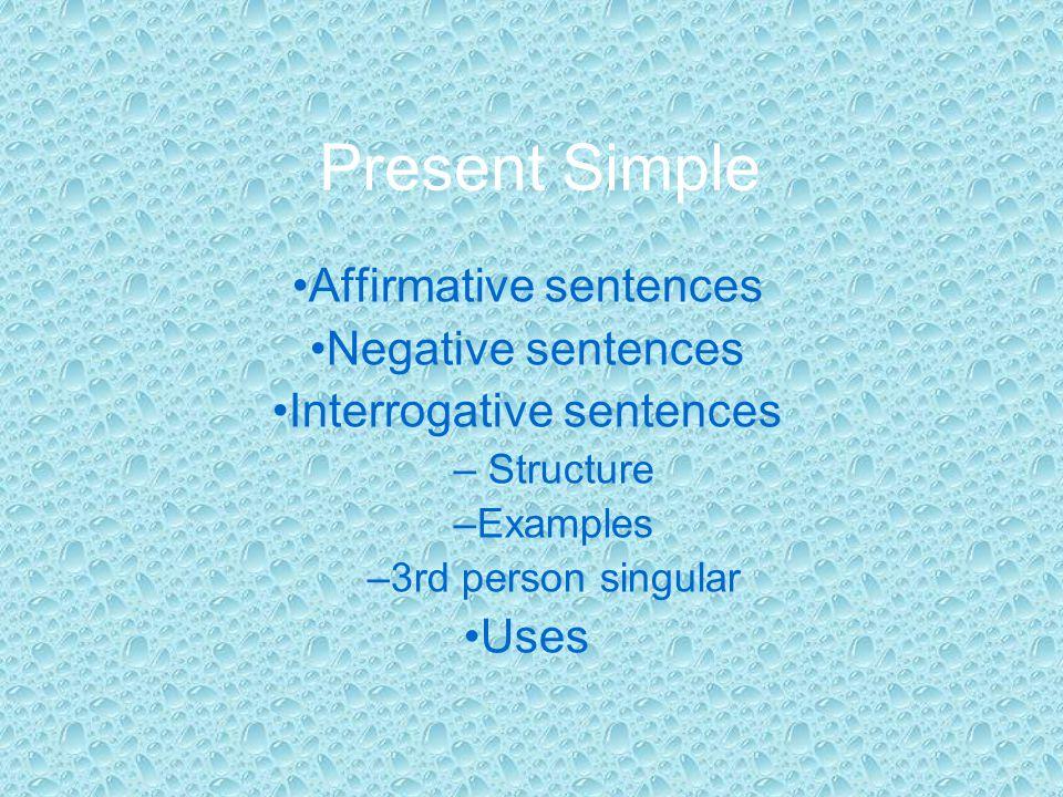Present Simple Affirmative sentences Negative sentences