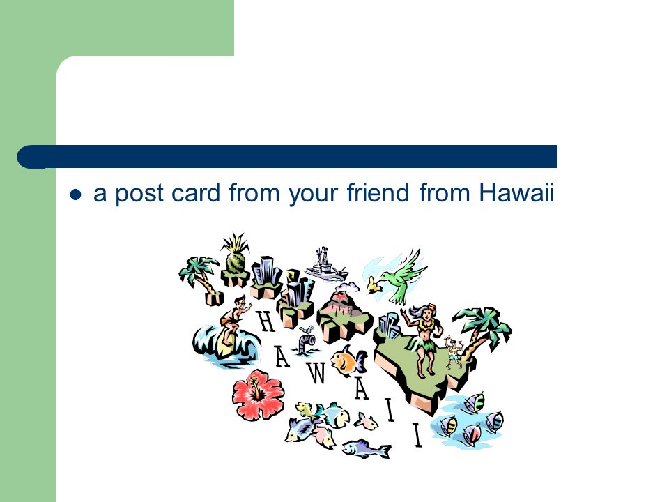 a post card from your friend from Hawaii