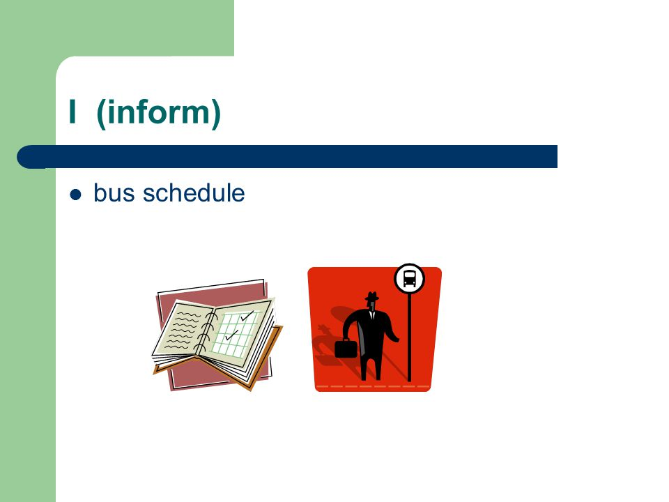 I (inform) bus schedule