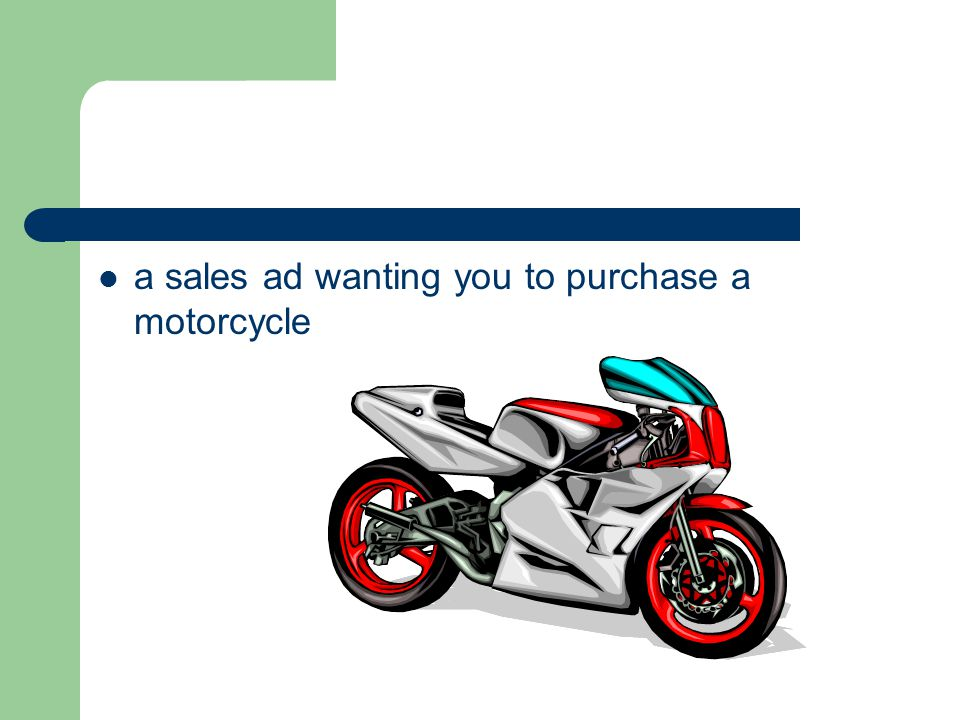 a sales ad wanting you to purchase a motorcycle