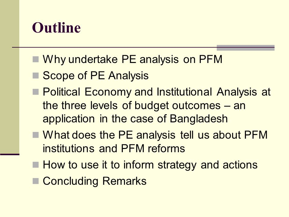 Outline Why undertake PE analysis on PFM Scope of PE Analysis