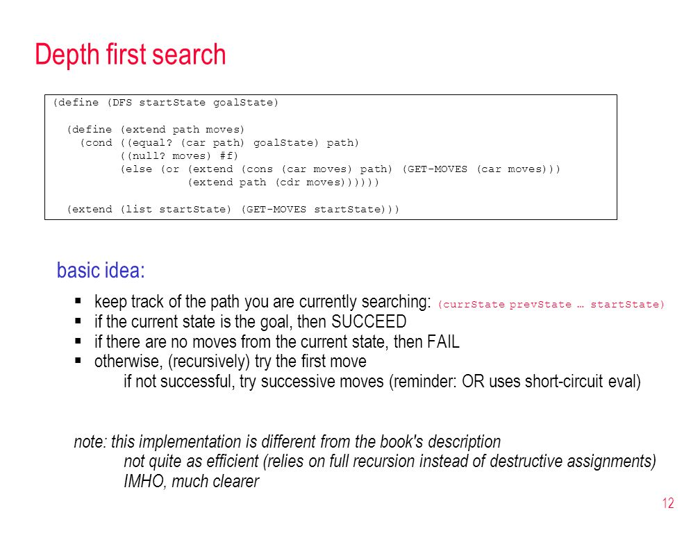 Depth first search basic idea: