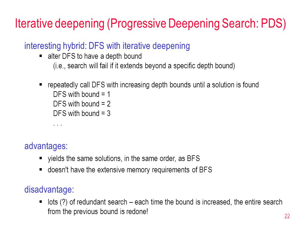 Iterative deepening (Progressive Deepening Search: PDS)