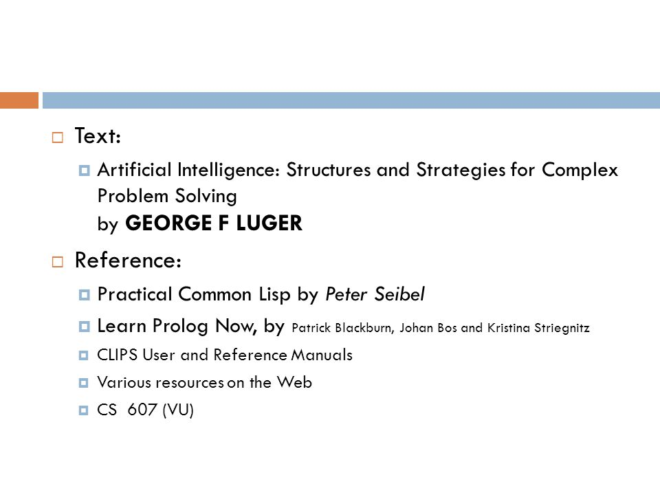 Text: Artificial Intelligence: Structures and Strategies for Complex Problem Solving by GEORGE F LUGER.