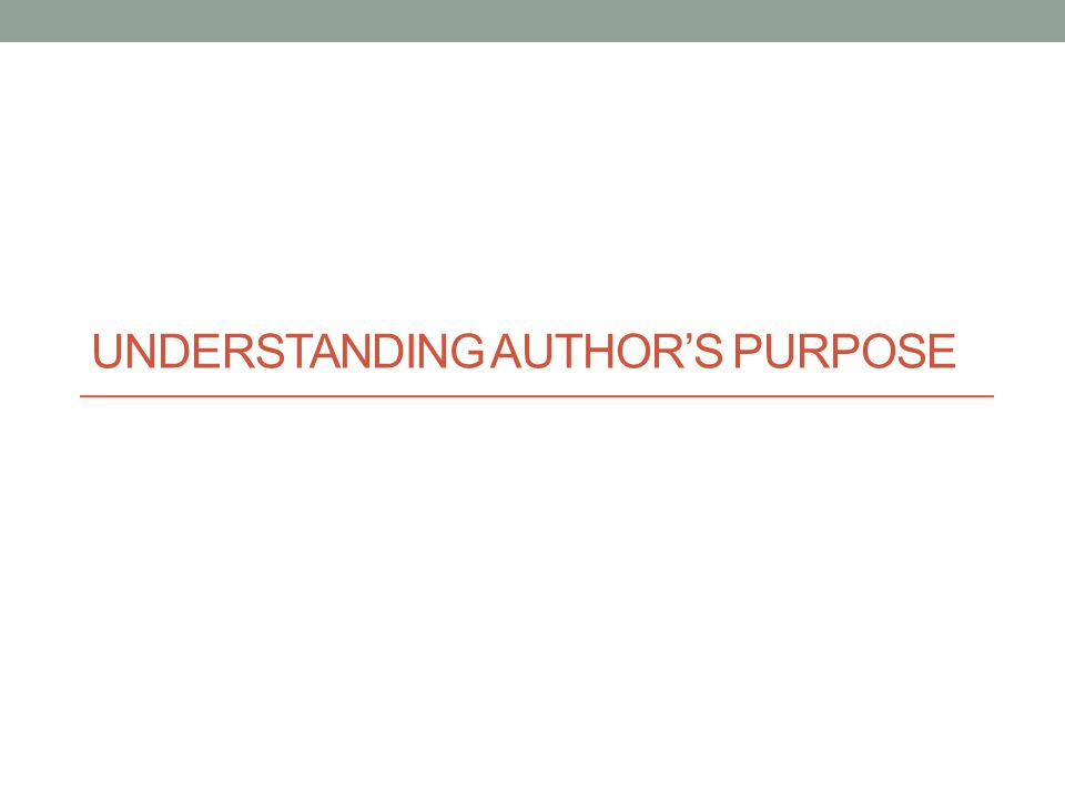 Understanding Author's Purpose