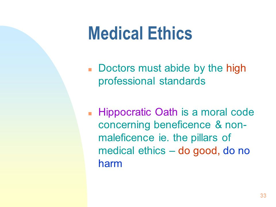 Medical Ethics Doctors must abide by the high professional standards