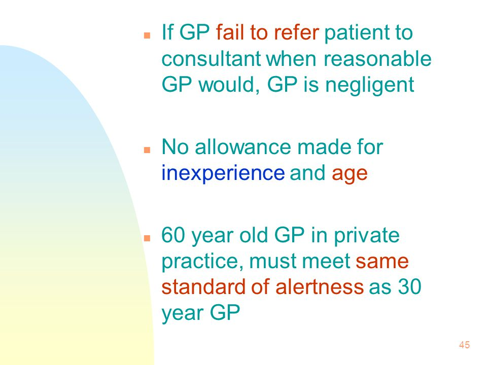 If GP fail to refer patient to consultant when reasonable GP would, GP is negligent