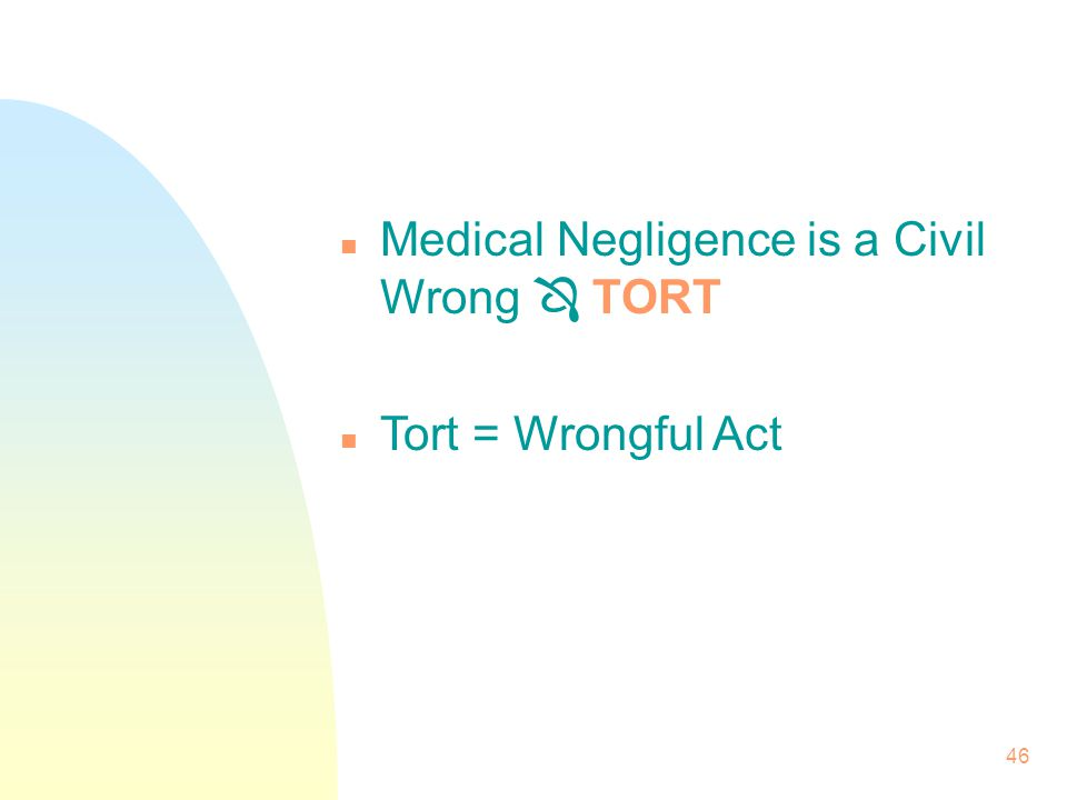 Medical Negligence is a Civil Wrong  TORT