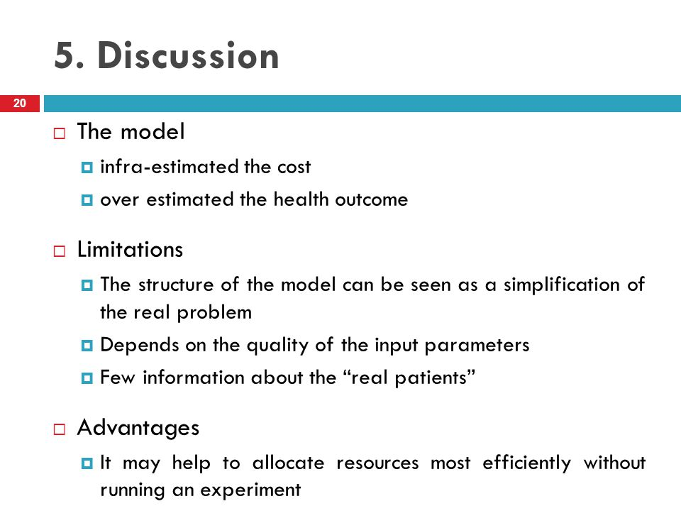 5. Discussion The model Limitations Advantages