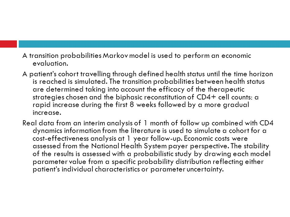 A transition probabilities Markov model is used to perform an economic evaluation.
