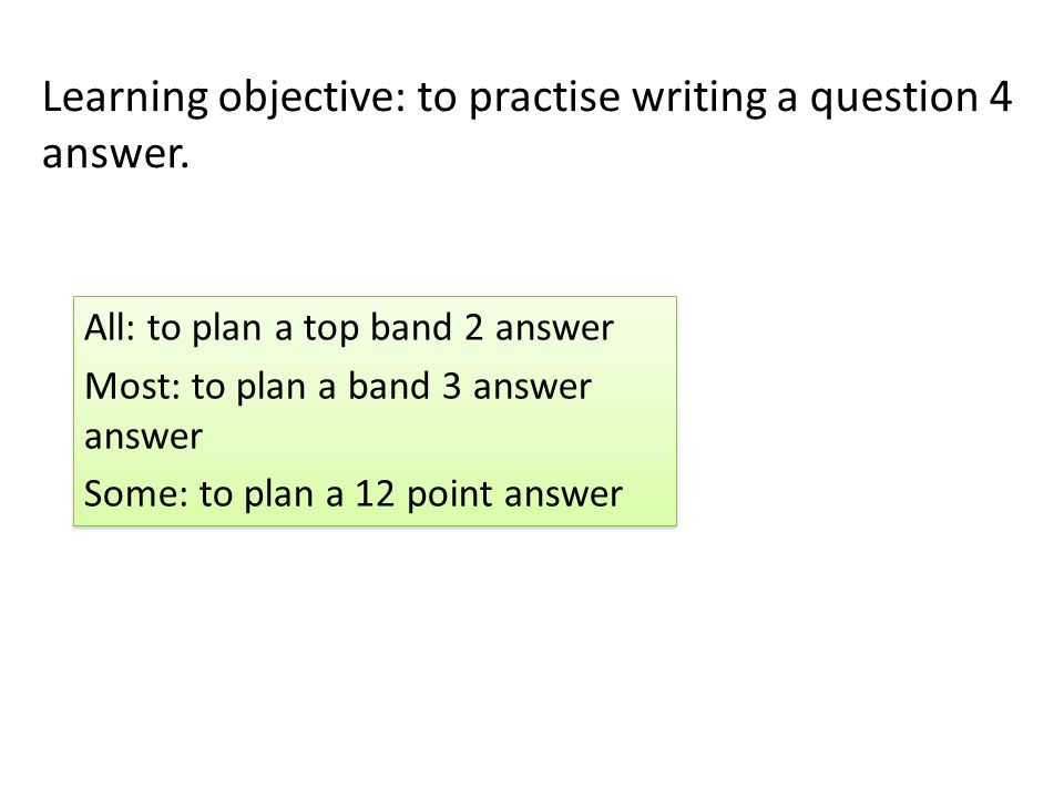 Learning objective: to practise writing a question 4 answer.