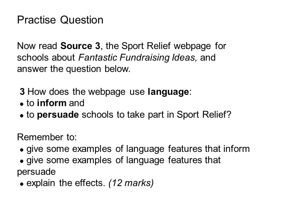 Practise Question Now read Source 3, the Sport Relief webpage for schools about Fantastic Fundraising Ideas, and.