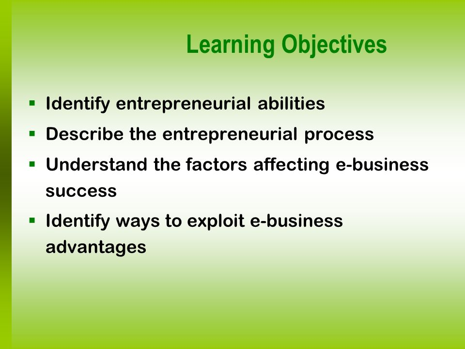 Learning Objectives Identify entrepreneurial abilities