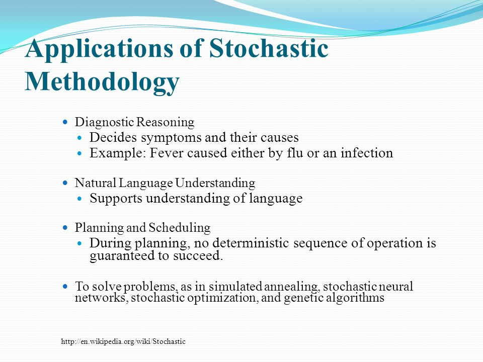 Applications of Stochastic Methodology