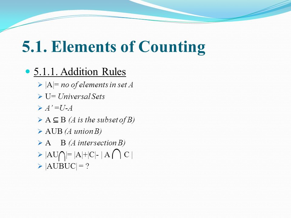 5.1. Elements of Counting 5.1.1. Addition Rules