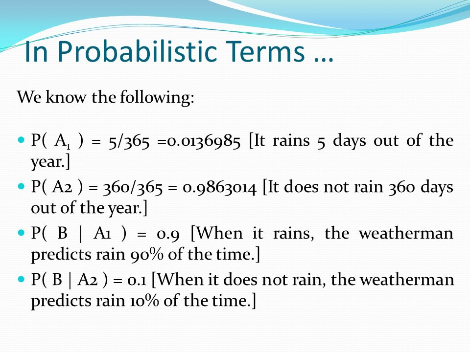 In Probabilistic Terms …