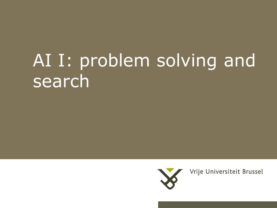 AI I: problem solving and search
