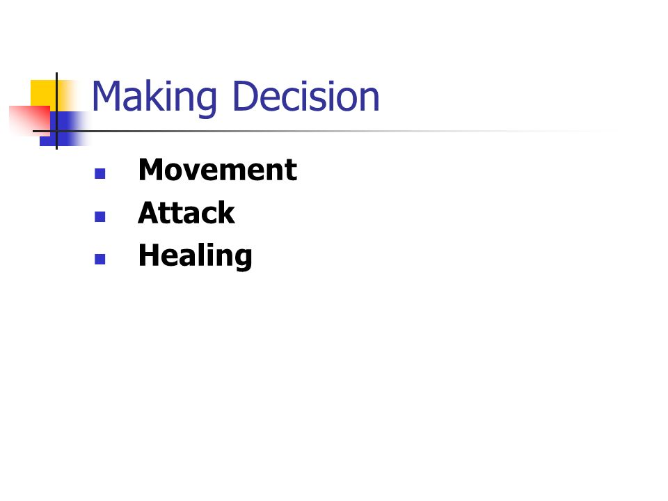 Making Decision Movement Attack Healing