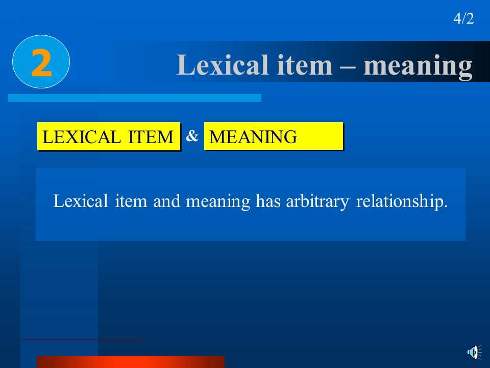 Lexical item and meaning has arbitrary relationship.