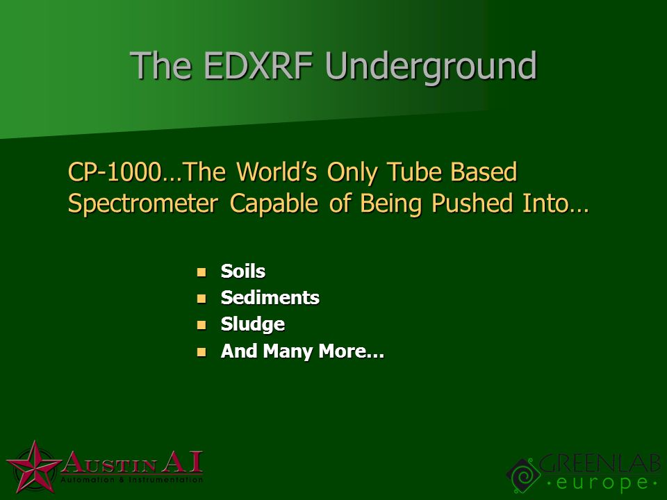 The EDXRF Underground CP-1000…The World's Only Tube Based Spectrometer Capable of Being Pushed Into…