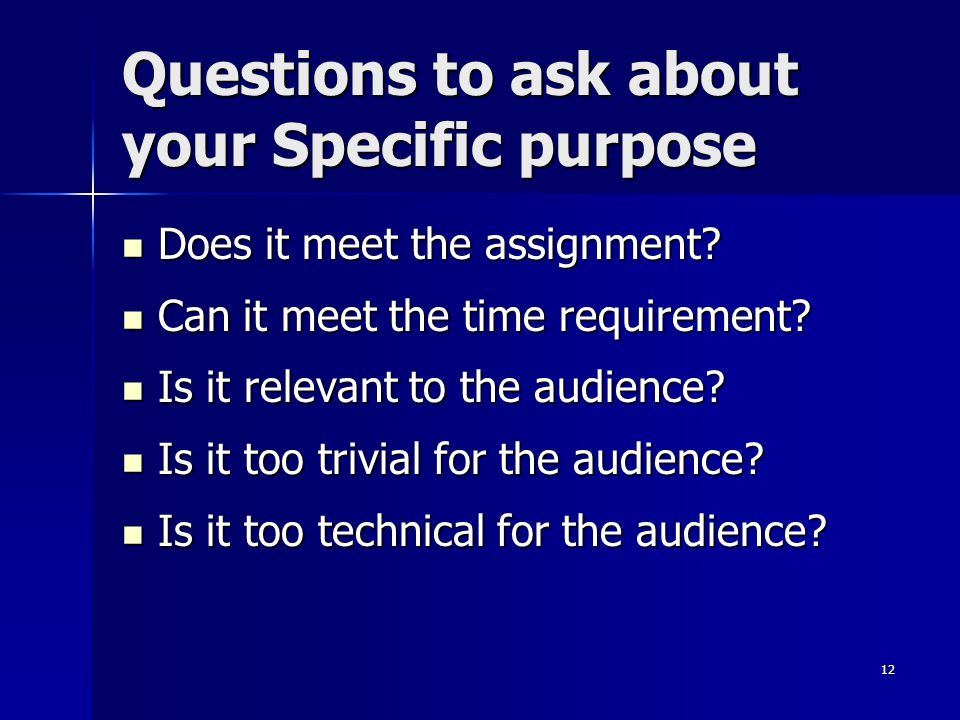 Questions to ask about your Specific purpose