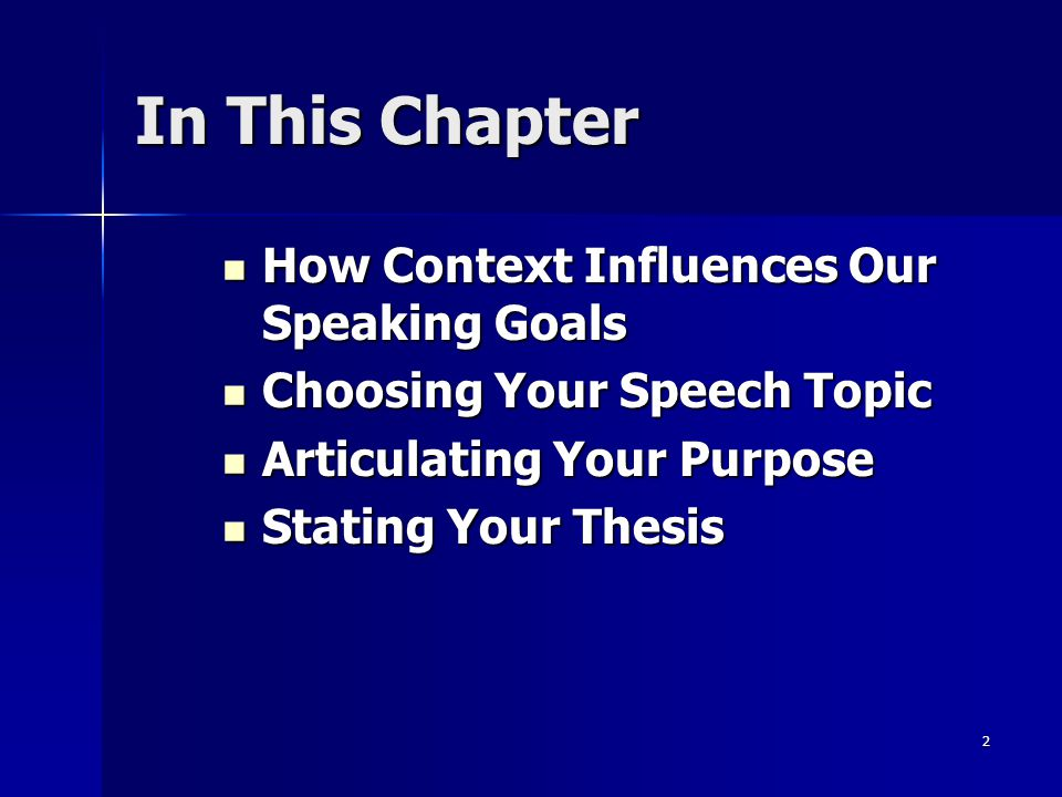 In This Chapter How Context Influences Our Speaking Goals