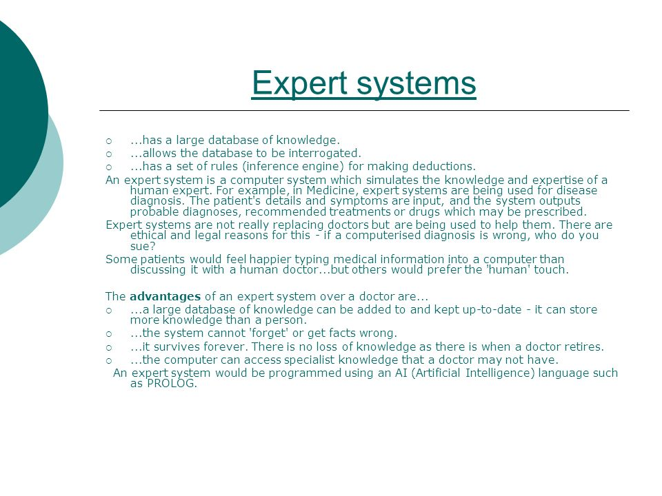 Expert systems ...has a large database of knowledge.