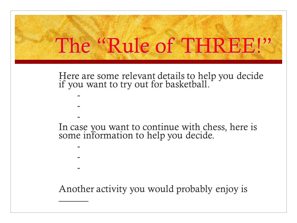 The Rule of THREE! Here are some relevant details to help you decide if you want to try out for basketball.
