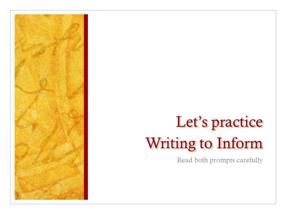 Let's practice Writing to Inform